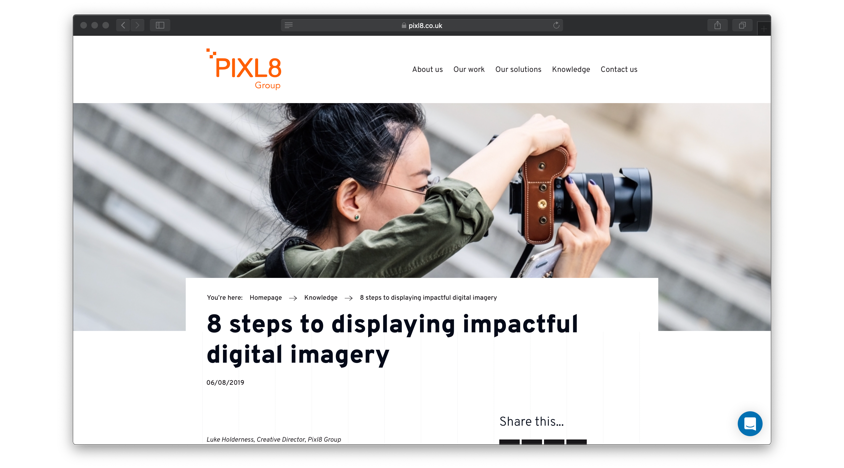 "Image showing a screenshot of the Pixl8 ""8 tips to displaying impactful digital imagery"" blog"
